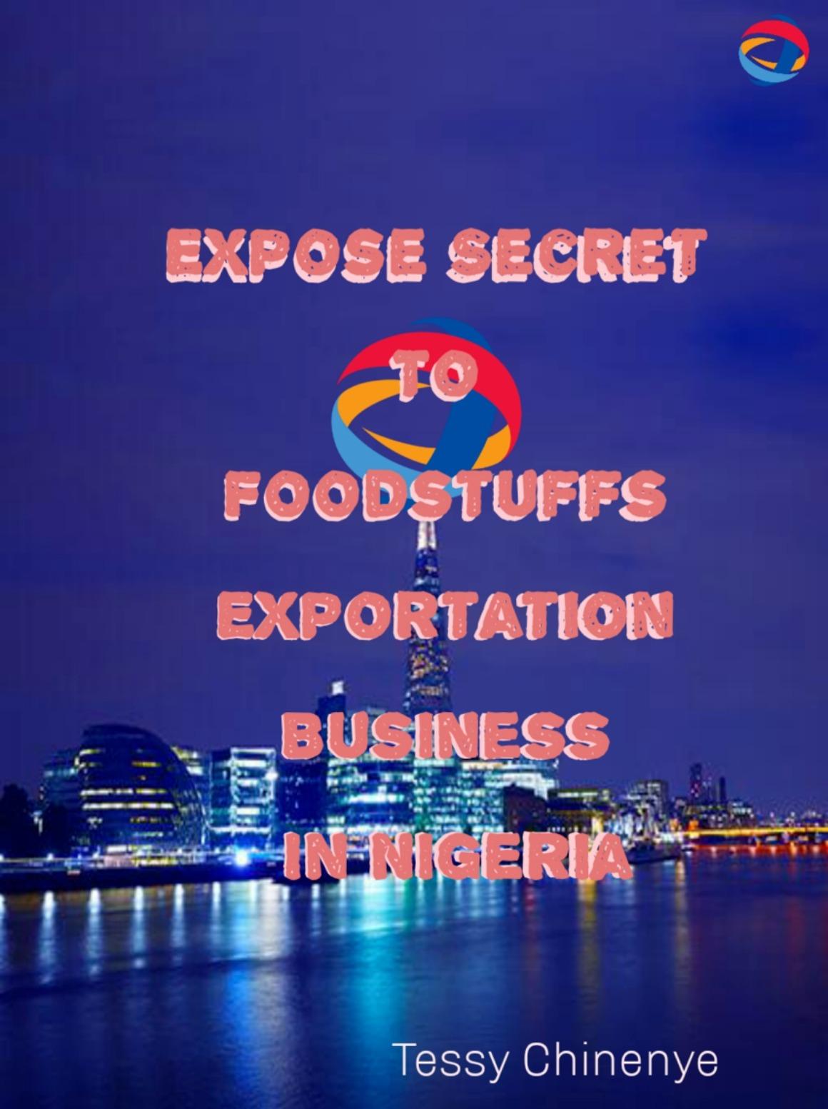 EXPOSE SECRET TO FOODSTUFF EXPORTATION BUSINESS IN NIGERIA