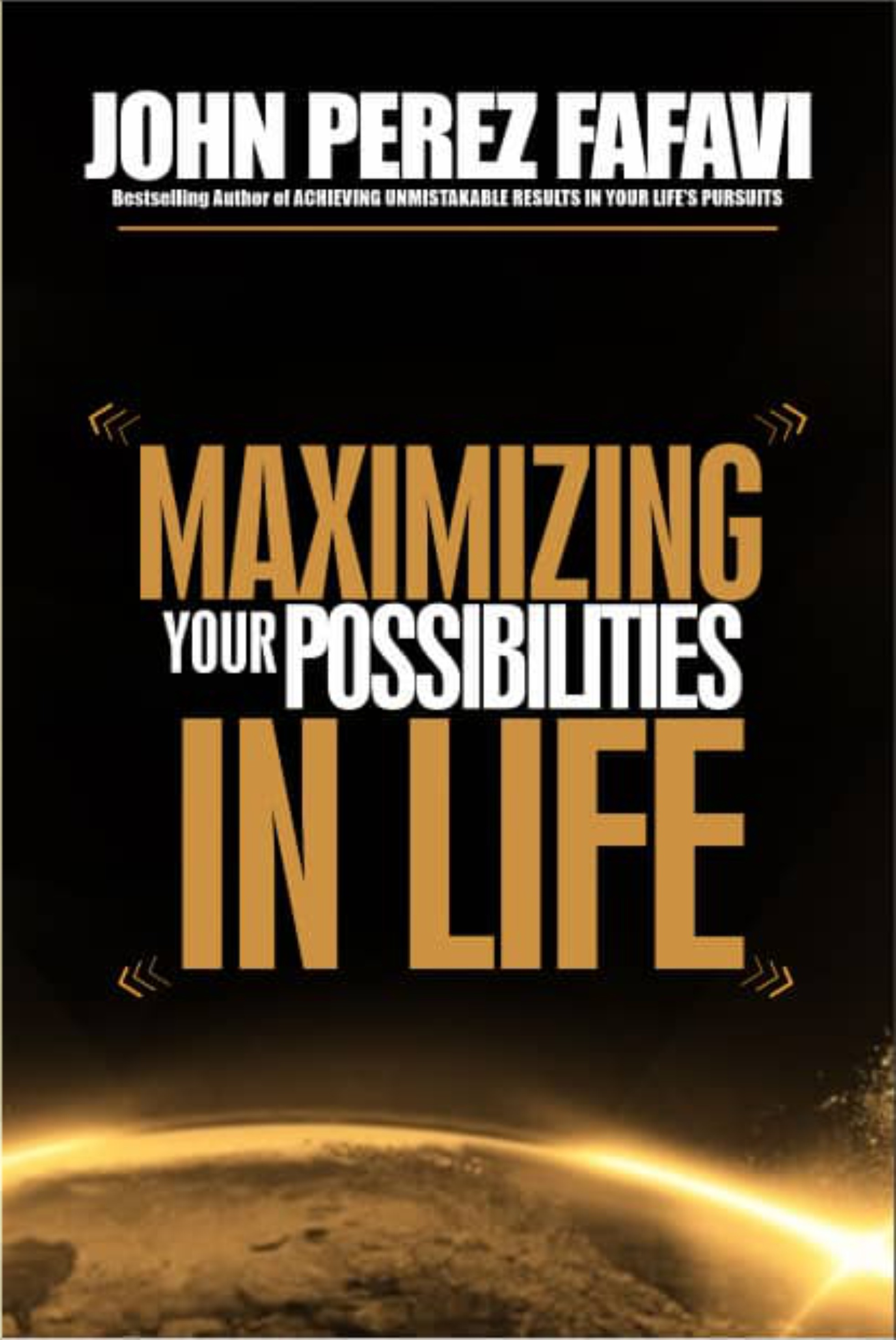 MAXIMIZING YOUR POSSIBILITIES IN LIFE