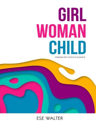 Girl Woman Child