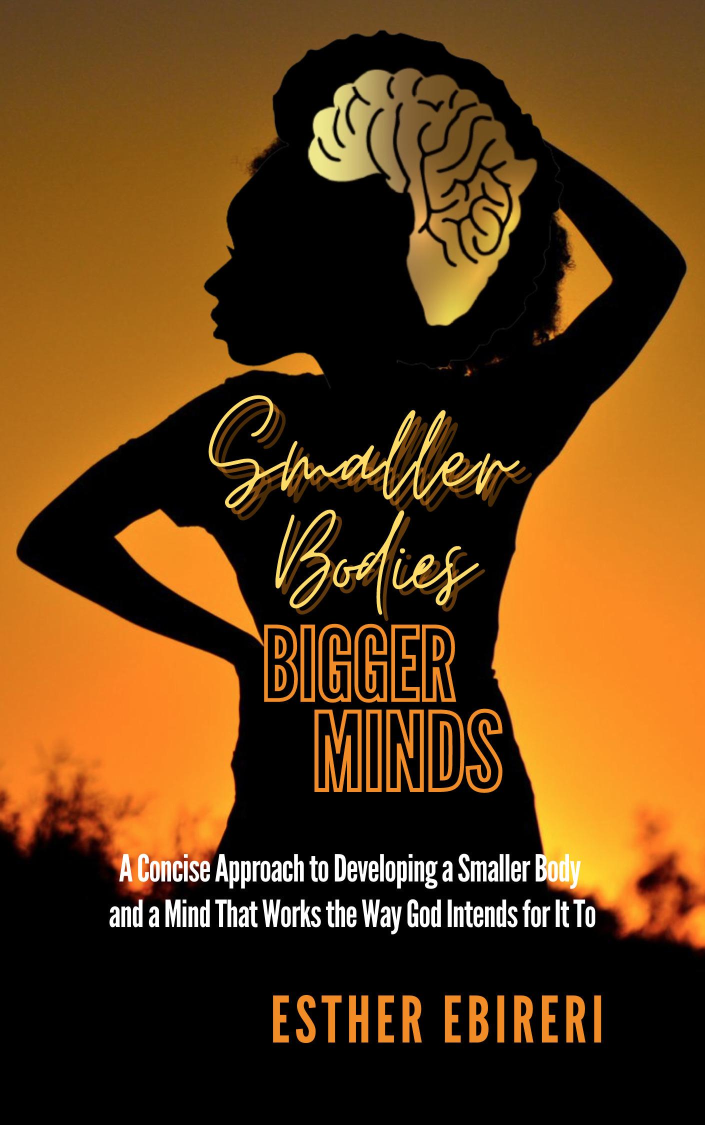Smaller Bodies, Bigger Minds