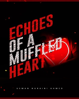 ECHOES OF A MUFFLED HEART