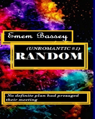 RANDOM (Unromantic #1) - Adult Only (18+) ssr
