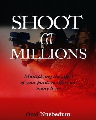 SHOOT AT MILLIONS