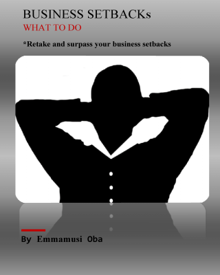 BUSINESS SETBACKS : WHAT TO DO