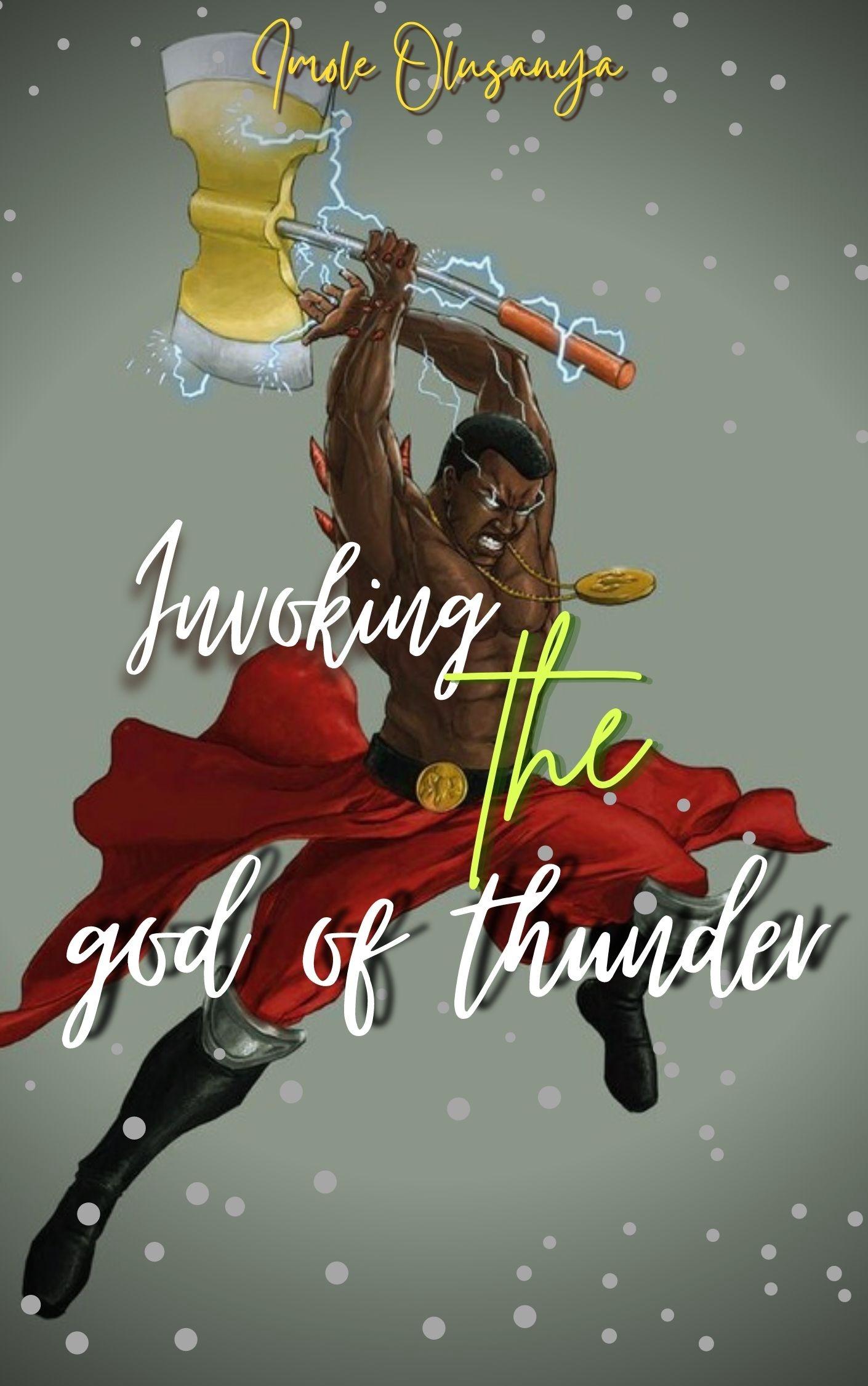 Invoking the God of Thunder