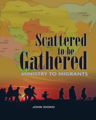 Scattered to be Gathered - Ministry to Migrants