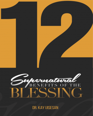 12 Supernatural Benefits of the Blessing