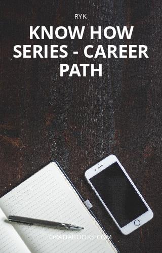 KNOW HOW SERIES - Career Path
