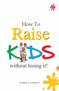 How to Raise Kids Without Loosing it ssr