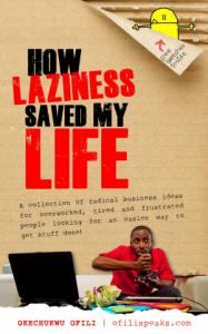 How Laziness Saved My Life (Preview)