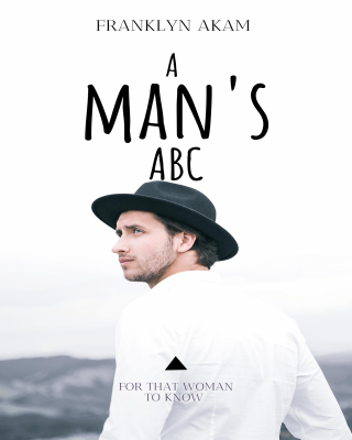 A MAN's ABC FOR THAT WOMAN TO KNOW