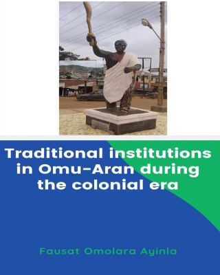 Traditional Institutions in Omu-Aran during the Colonial Era