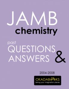 JAMB Chemistry 2004 to 2008 Questions & Answers