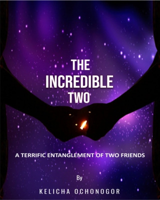THE INCREDIBLE TWO:  A Terrific Entanglement Of Two Friends