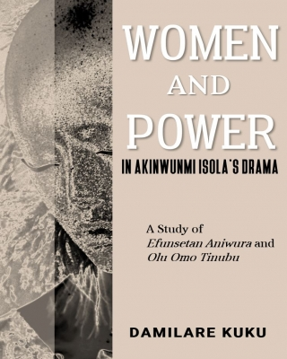 Women and Power in Akinwumi Isola's Drama: A study of Efunsetan A
