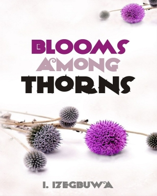 Blooms Among Thorns