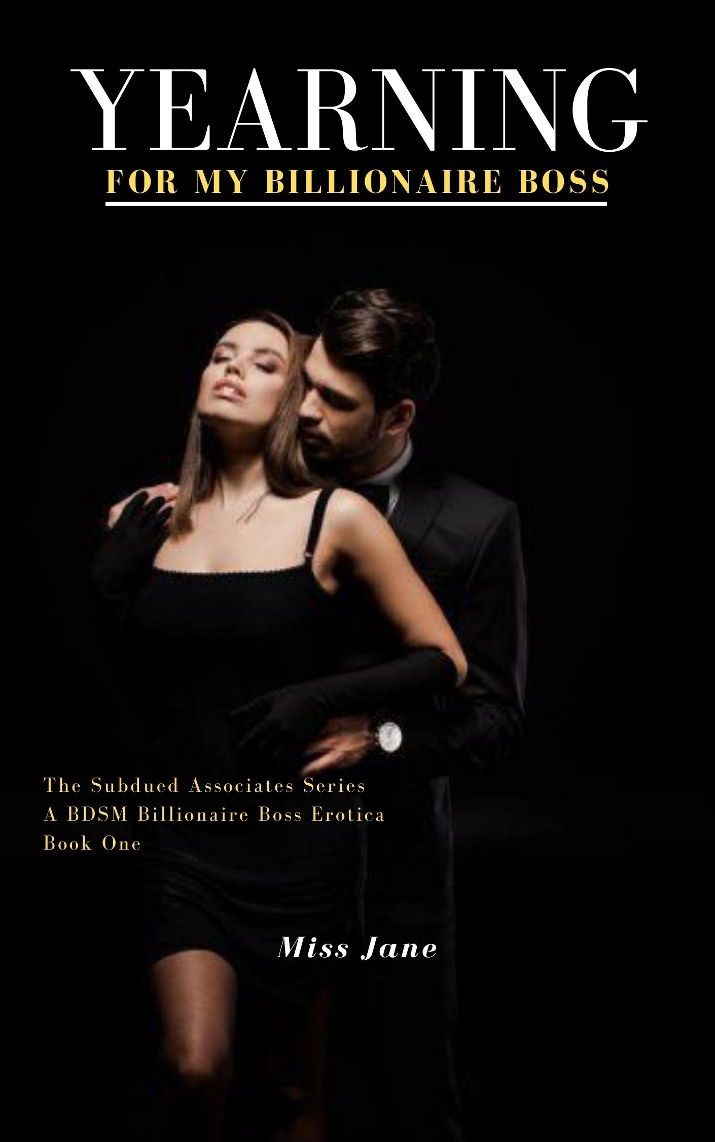 YEARNING FOR MY BILLIONAIRE BOSS: BOOK 1 SUBDUED ASSOCIATES SERIE