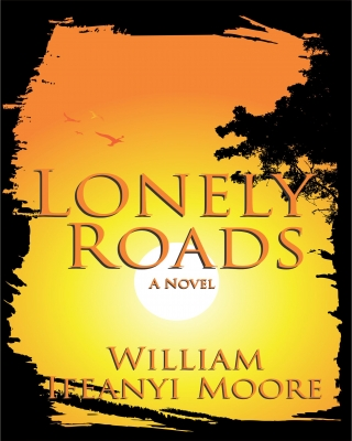 LONELY ROADS by William Ifeanyi Moore ssr