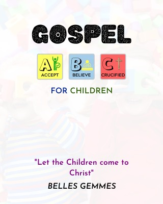Gospel ABC's for Children: Let the children come to Christ