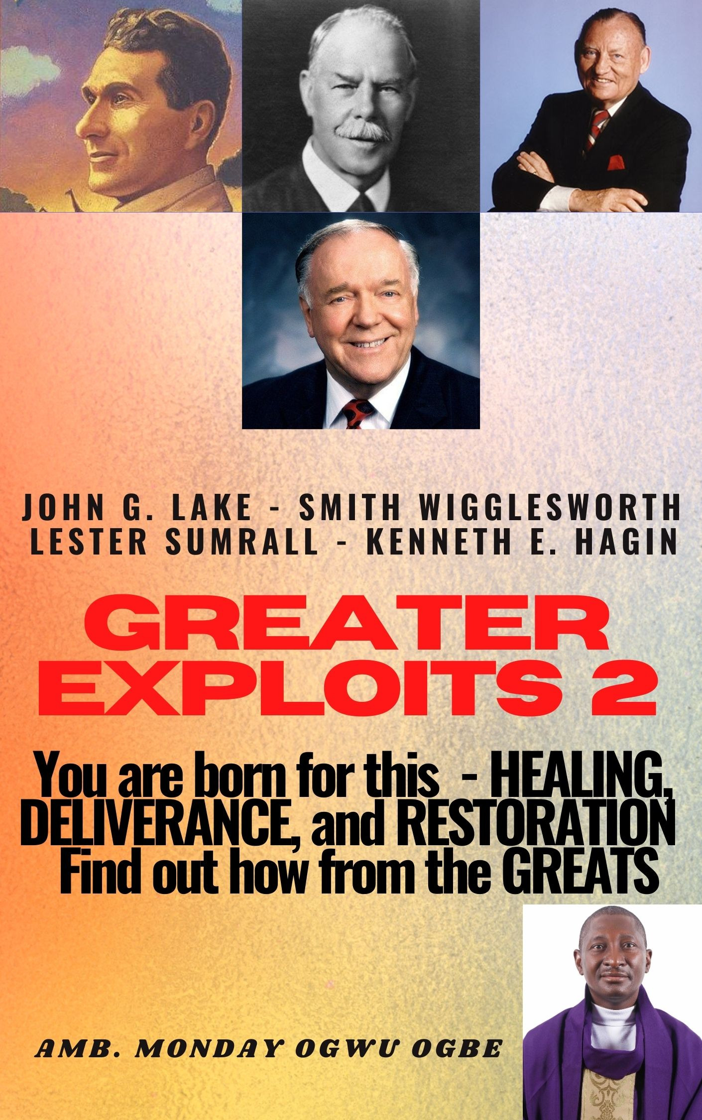 Greater Exploits 2 John G. Lake – Smith Wigglesworth – Lester Sum
