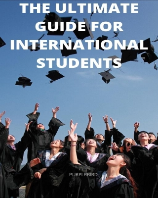 The Ultimate Guide for International Students