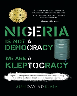 Nigeria is Not a Democracy; We Are a Kleptocracy