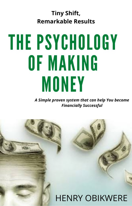 THE PSYCHOLOGY OF MAKING MONEY