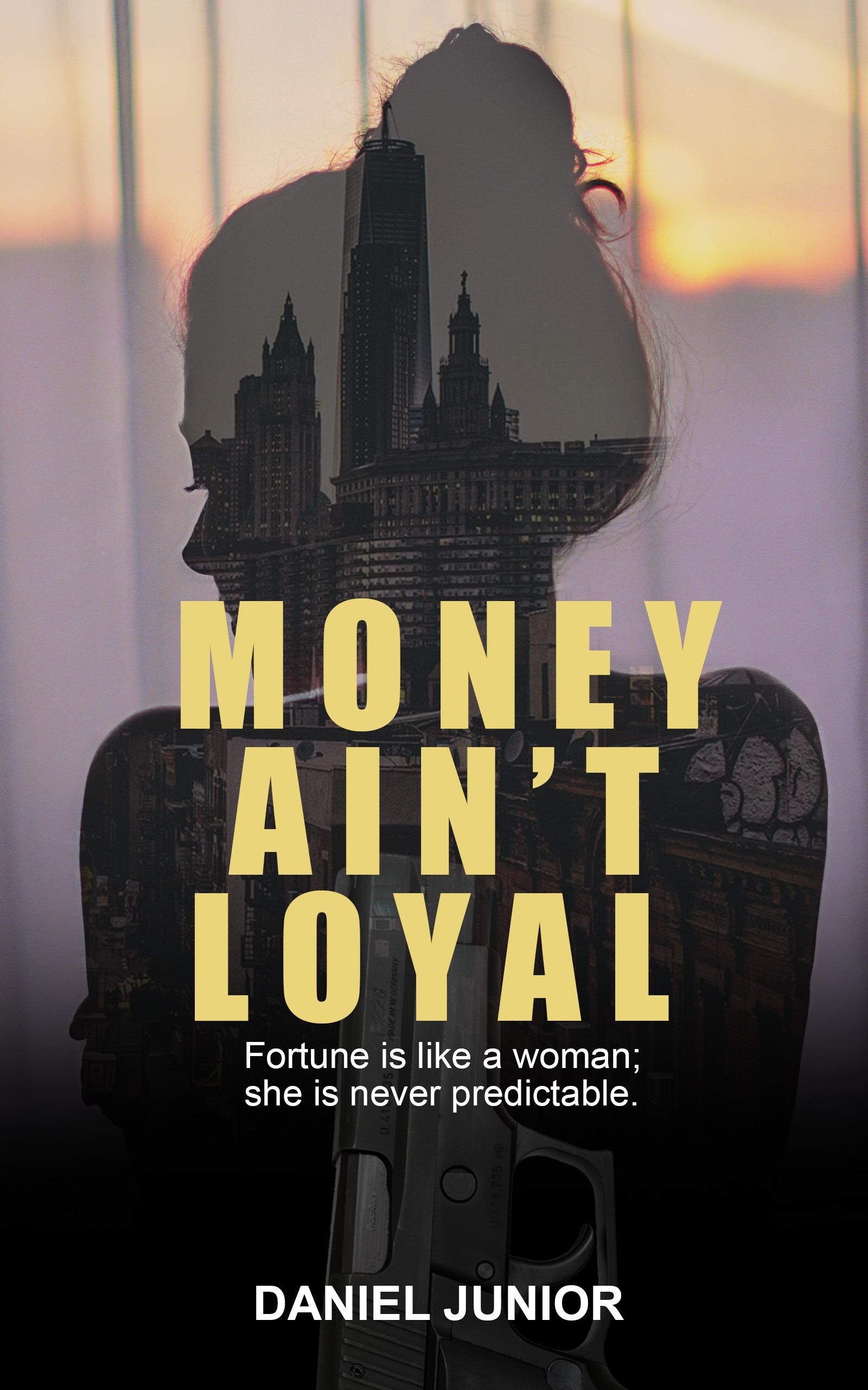 Money Ain't Loyal