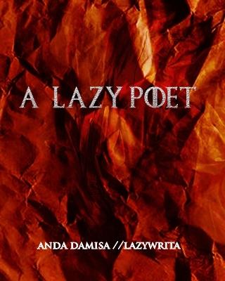 A Lazy Poet