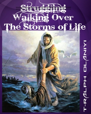 Walking Over the Storms of Life