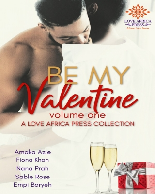 Be My Valentine (A Love Africa Press Collection)