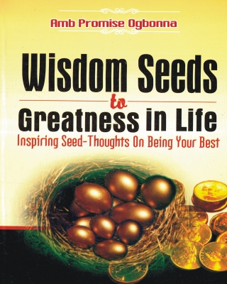 Wisdom Seeds to Greatness in Life - Inspiring Seed-Thoughts On Be