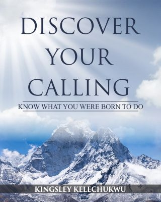 Discover Your Calling: Know What You were Born to Do