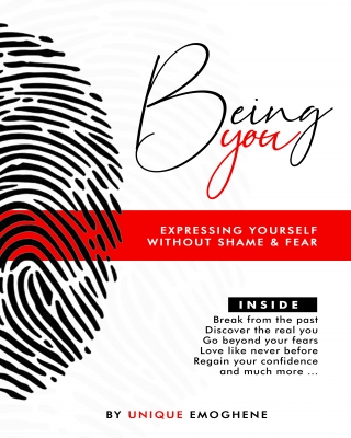 Being You: Expressing Yourself Without Shame and Fear