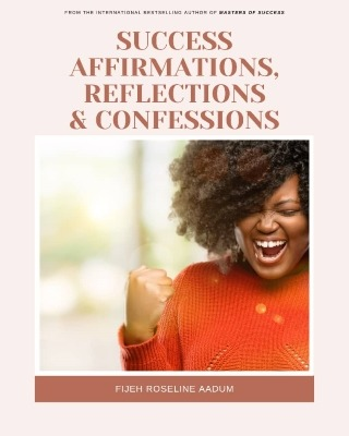 Success Affirmations, Reflections & Confessions