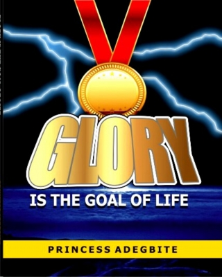 GLORY (Is the goal of life)