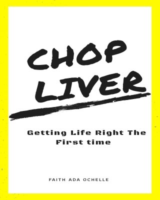 Chop Liver: Getting Life Right the First Time ssr