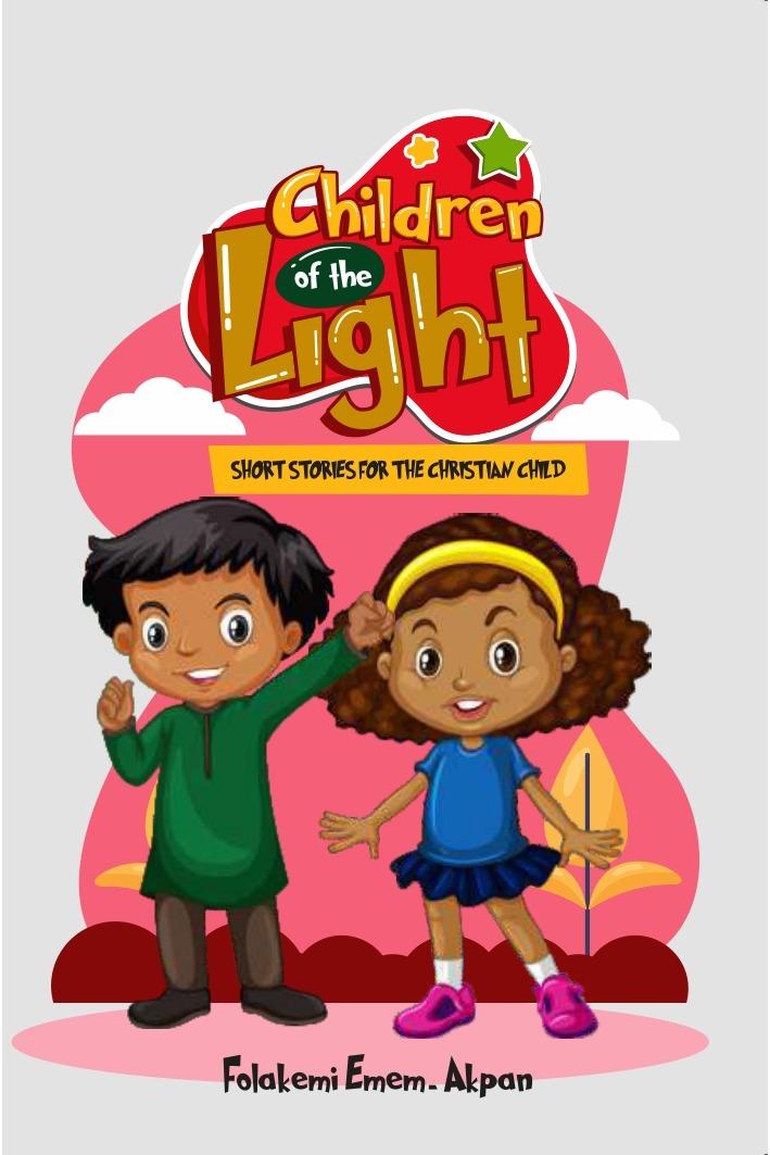 Children of the Light: Short stories for the Christian child