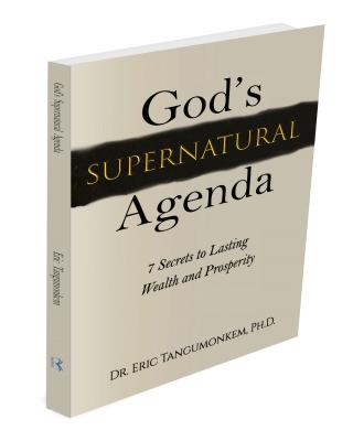God's Supernatural Agenda: 7 Secrets to Lasting Wealth and Prospe