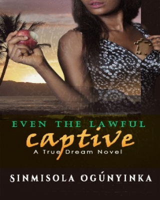 Even the Lawful Captive (A True Dream novel)