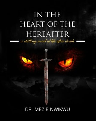 In the Heart of the Hereafter: a chilling novel of life after death