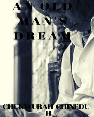 AN OLD MAN'S DREAM