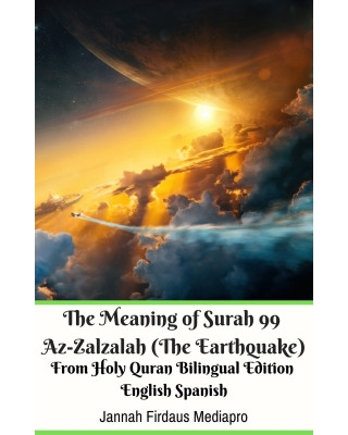 The Meaning of Surah 99 Az-Zalzalah (The Earthquake) From Holy Qu