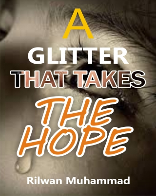 A GLITTER THAT TAKES THE HOPE