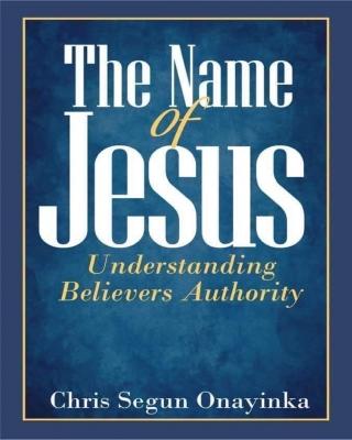 The Name of Jesus (Understanding Believer's Authority)