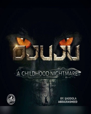 OJUJU, a childhood nightmare