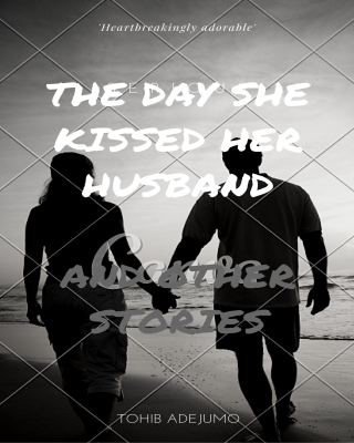 The Day She Kissed Her Husband