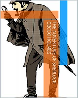 The Adventure of Sherlock Obodo Holmes