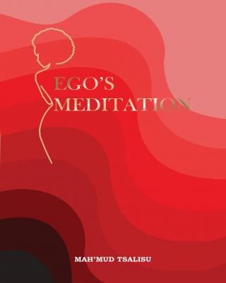 Ego's meditation.