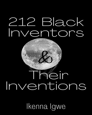 212 Black Inventors and Their Inventions